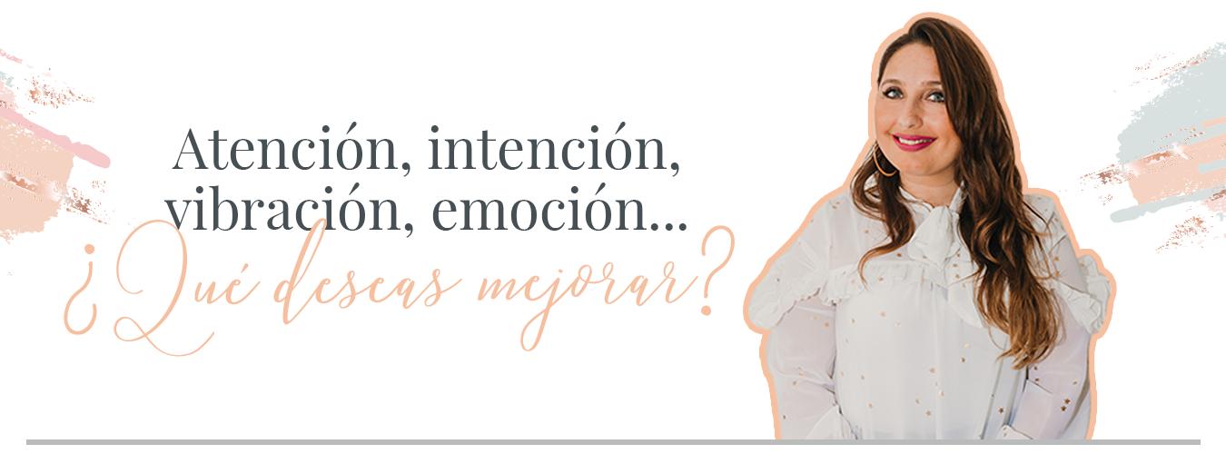 Atención, intención, vibración, emoción